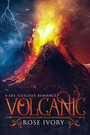 Volcanic (Sky Fletcher, #1)