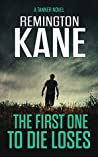 The First One To Die Loses (Tanner #4)