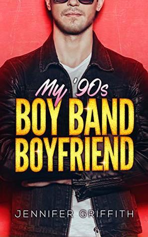 My 90s Boy Band Boyfriend (Teen Queens #2)