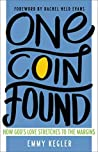 Book cover for One Coin Found: How God's Love Stretches to the Margins
