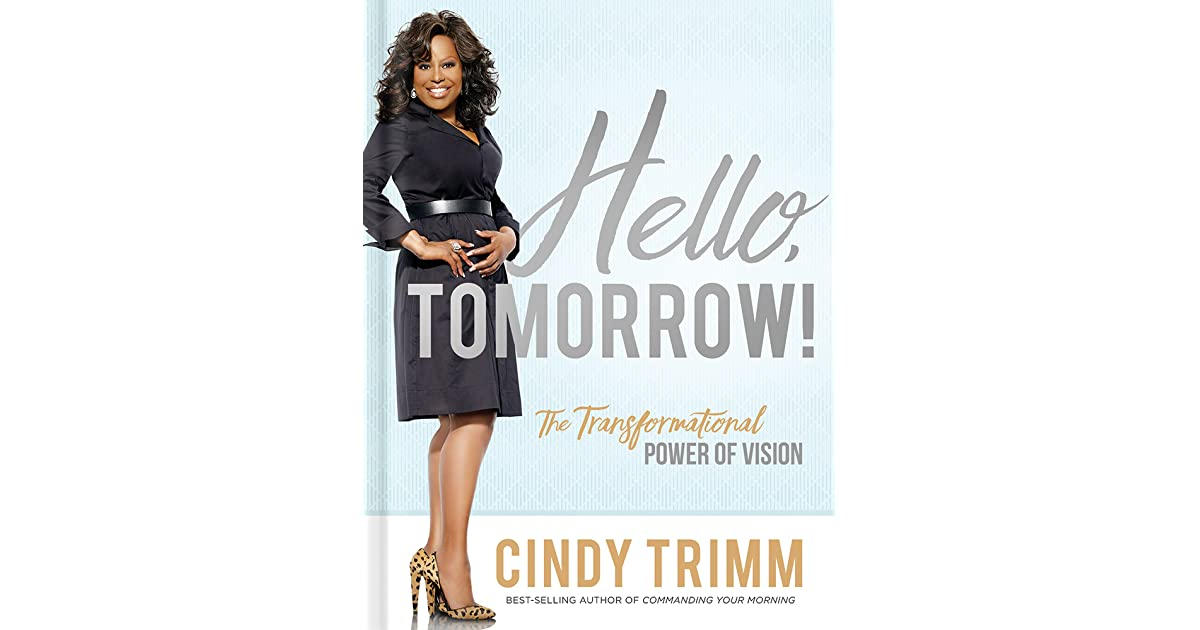 Hello, Tomorrow!: The Transformational Power of Vision by