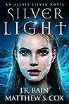 Silver Light (Alexis Silver, #1)