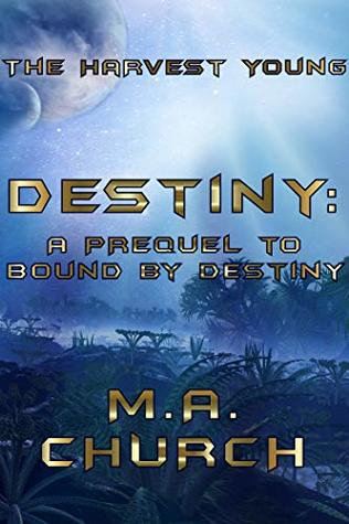 Destiny: A Prequel to Bound by Destiny (The Harvest Young)