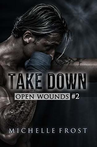 Take Down (Open Wounds #2)