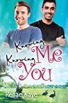 Knowing Me, Knowing You (Loving You, #4)