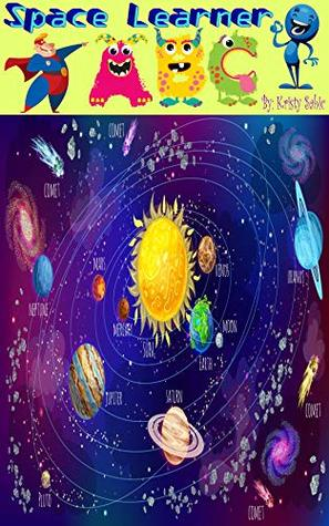 Space Learner ABC's Book 1: A-H: Funny kids ABC books, Funny kids books, Space kids books, Educational kids books, Kindle kids books free, Kids ABC books, Kids books free, universe kids books
