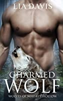 Charmed Wolf (Wolves of Whiskey Hollow) (Volume 1)
