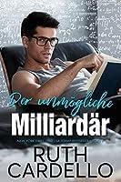Der unmögliche Milliardär (Das Haus der Junggesellen, Buch 2)