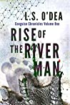 Rise of the River-Man (Conguise Chronicles, #1)