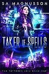 Taker of Spells (The Tattered Veil, #1)