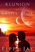 Reunion at Kasha-Asor: A Travellers Novella (A Travellers Side Story Book 1)