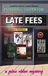 Late Fees (A Pinx Video Mystery, #3)