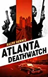 Atlanta Deathwatch (Hardman Book 1)