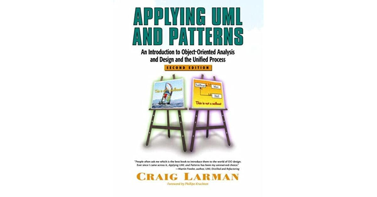 Applying Uml And Patterns An Introduction To Object Oriented Analysis And Design And The Unified Process With How To Break Software Practcl Guide To Testing By Craig Larman