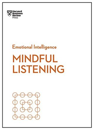 Mindful Listening by Harvard Business Review