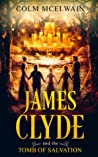 James Clyde and the Tomb of Salvation (James Clyde, #2)