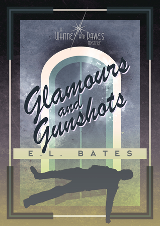 Glamours and Gunshots (Whitney & Davies, #2)