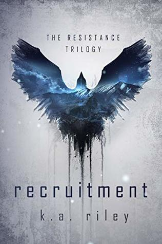 Recruitment by K.A. Riley