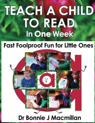 Teach a Child to Read in One Week Fast Foolproof Fun for Little Ones