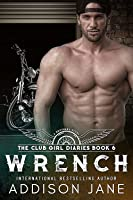 Wrench (The Club Girl Diaries #6)