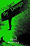 Violent By Design (Book 3 in the Eye for An Eye series)