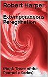 Extemporaneous Peregrination (Pentacle #3)