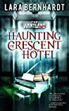 The Haunting of Crescent Hotel (The Wantland Files #2)