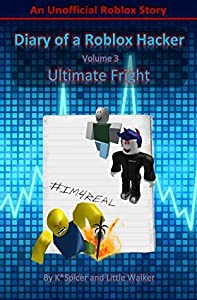 Diary of a Roblox Hacker 3: Ultimate Fright