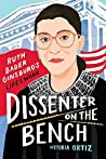 Dissenter on the Bench by Victoria Ortiz