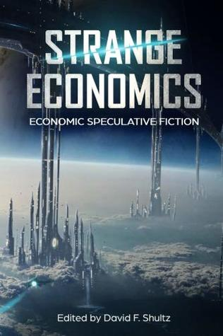 Strange Economics: Economic Speculative Fiction