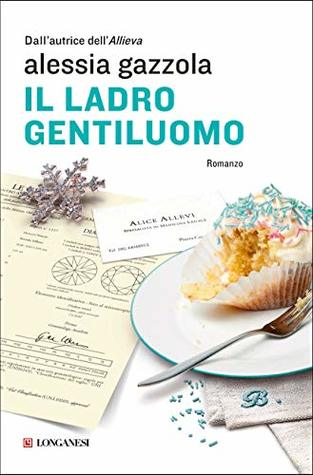 Il ladro gentiluomo by Alessia Gazzola