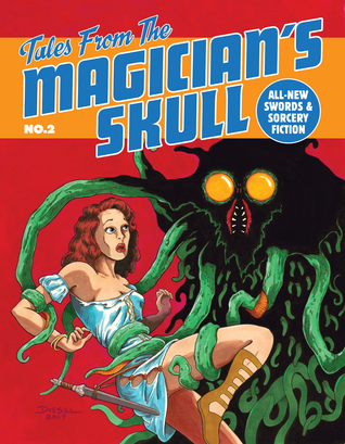 Tales From the Magician's Skull #2 by Howard Andrew Jones