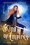 King of Empires (Clockwork Thief #3)