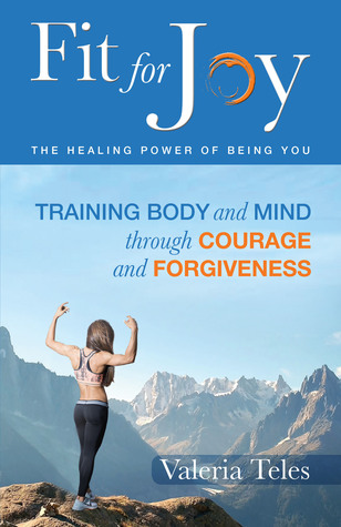 Fit for Joy: The Healing Power of Being You
