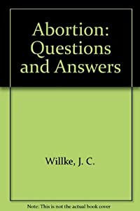Abortion: Questions and Answers