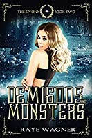Demigods and Monsters ( Curse Of The Sphinx, #2)