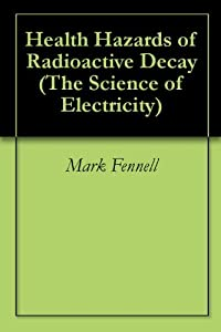 Health Hazards of Radioactive Decay