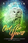 Owl Be Yours (Magical Romantic Comedies, #4.7)