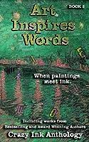Art Inspires Words: Book Two (Art Inspires Series) (Volume 2)