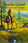 Charlie Gould: Memories of a Cowboy