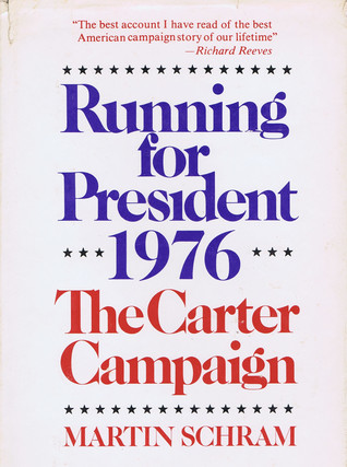 Running for President, 1976: The Carter Campaign