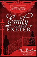 Emily Goes to Exeter (The Travelling Matchmaker Series Book 1)