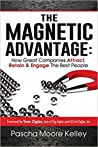 The Magnetic Advantage by Pascha Moore Kelley