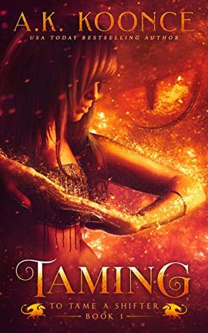 Taming: A Reverse Harem Series (To Tame A Shifter Book, #1)