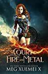 A Court of Fire and Metal (War of the Gods, #2)
