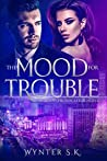 The Mood for Trouble (An Agent Provocateur Novel Book 1)