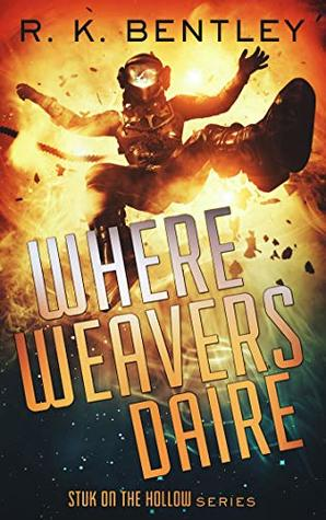 Where Weavers Daire (Stuk on the Hollow Book 1)