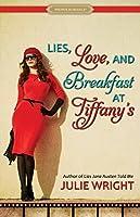 Lies, Love, and Breakfast at Tiffany's (Proper Romance)