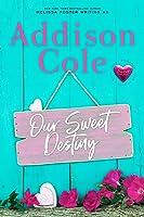 Our Sweet Destiny (Sweet with Heat: Weston Bradens, #2)