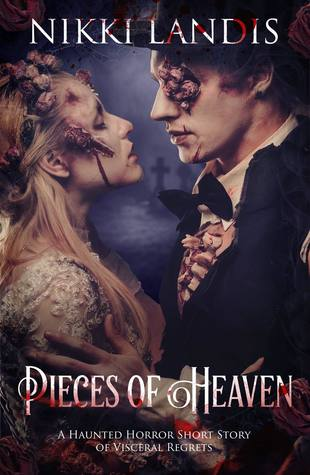 Pieces of Heaven (A Haunted Horror Short Story of Visceral Regrets)